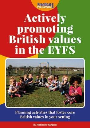 Picture of Actively Promoting British Values in the EYFS