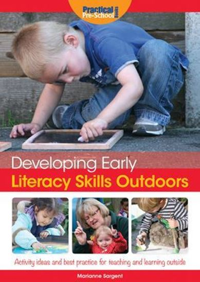 Picture of Developing Early Literacy Skills Outdoors: Activity Ideas and Best Practice for Teaching and Learning Outside
