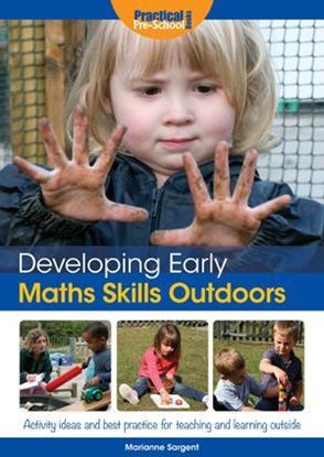 Picture of Developing Early Maths Skills Outdoors: Activity Ideas and Best Practice for Teaching and Learning Outside