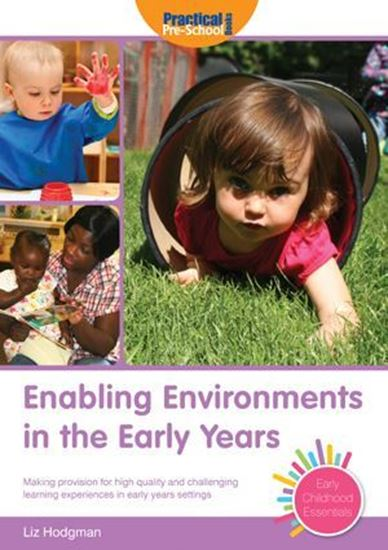 Picture of Enabling Environments in The Early Years: Making Provision for High Quality and  Challenging Learning Experiences in Early Years Settings