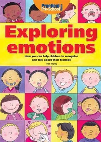 Picture of Exploring Emotions: How Can You Help Children to Recognise and Talk About Their Feelings