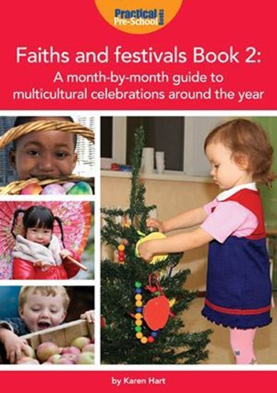 Picture of Faiths and Festivals Book 2: A Month-By-Month Guide to Multicultural Celebrations Around the Year