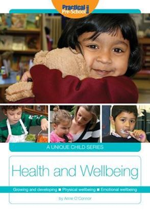 Picture of A Unique Child: Health and Wellbeing: Growing and Developing, Physical Wellbeing, Emotional Wellbeing