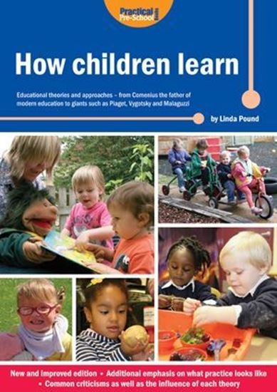 Picture of How Children Learn (New Edition): Educational Theories and Approaches - From Comenius the Father of Modern Education to Giants Such as Piaget, Vygotsky and Malaguzzi