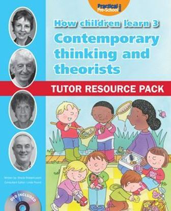 Picture of How Children Learn 3: Contemporary Thinking and Theorists Tutor Resource Pack