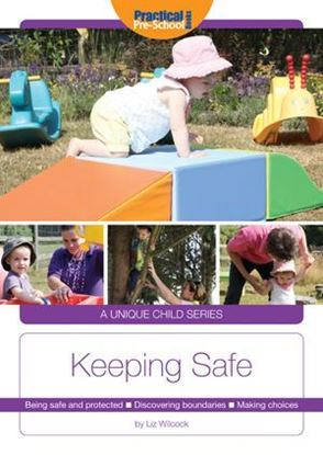 Picture of A Unique Child: Keeping Safe: Being Safe and Protected, Discovering Boundaries, Making Choices