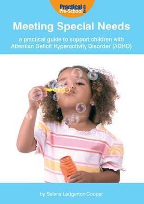 Picture of Meeting Special Needs: A Practical Guide to Support Children with Attention Deficit Hyperactivity Disorder (ADHD)