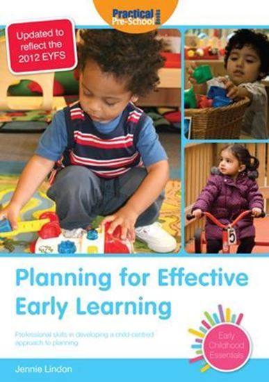 Picture of Planning For Effective Early Learning: Professional Skills In Developing a Child-Centred Approach to Planning