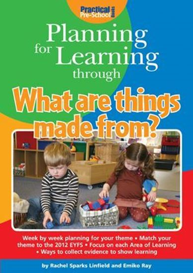 Picture of Planning For Learning Through What are Things Made From?
