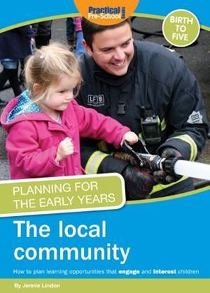 Picture of Planning For The Early Years: The Local Community: How to Plan Learning Opportunities That Engage and Interest Children