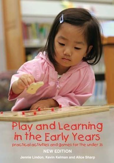 Picture of Play and Learning in the Early Years: Practical Activities and Games For The Under 3s