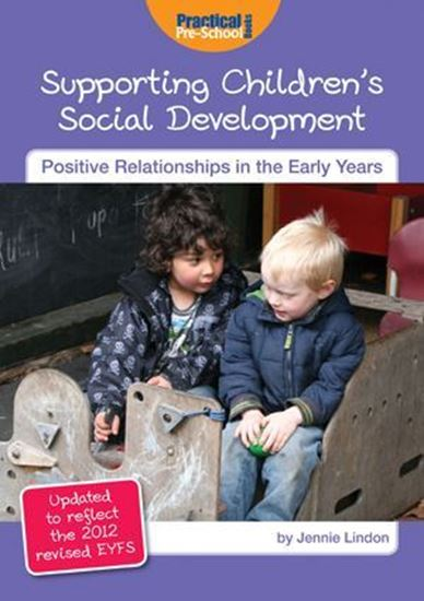 Picture of Supporting Children's Social Development: Positive Relationships in the Early Years. Updated to Reflect The 2012 Revised EYFS