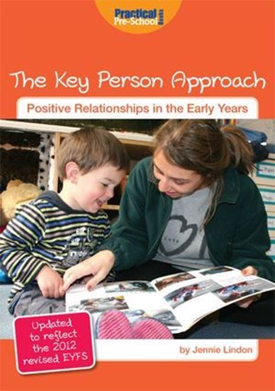 Picture of The Key Person Approach: Positive Relationships In The Early Years. Updated with 2012 EYFS