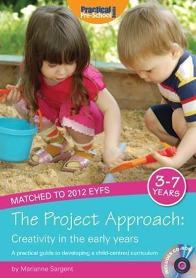 Picture of The Project Approach: Creativity in The Early Years: A Practical Guide to Developing a Child-Centred Curriculum