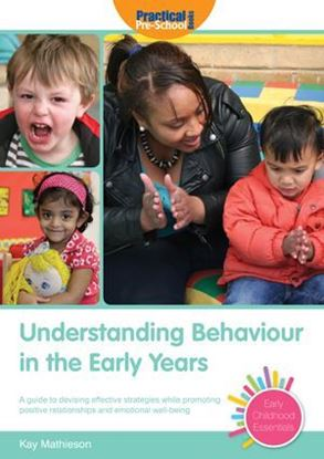 Picture of Understanding Behaviour in the Early Years: A Practical Guide to Supporting Each Child's Behaviour in the Early Years Setting