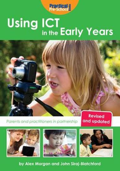 Picture of Using ICT in The Early Years: Parents and Practitioners in Partnership