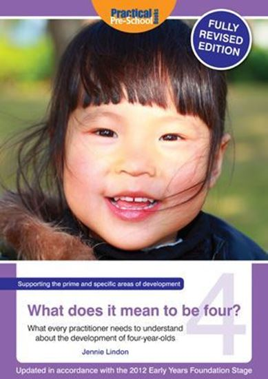 Picture of What Does It Mean to Be Four? What Every Practitioner Needs to Understand About the Development of Four-Year Olds
