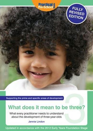 Picture of What Does It Mean to Be Three? What Every Practitioner Needs to Understand About the Development of Three-Year Olds