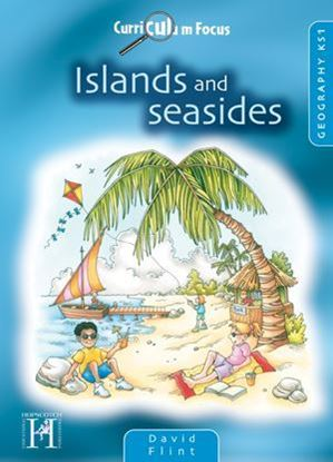 Picture of Curriculum Focus Islands and Seasides: Geography KS1
