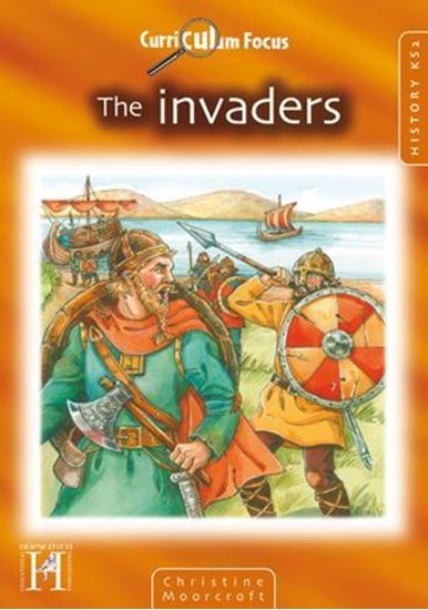 Picture of Curriculum Focus The Invaders: History KS2