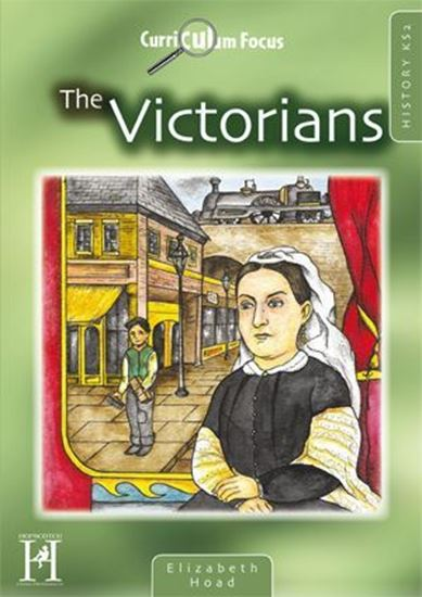Picture of Curriculum Focus The Victorians: History KS2