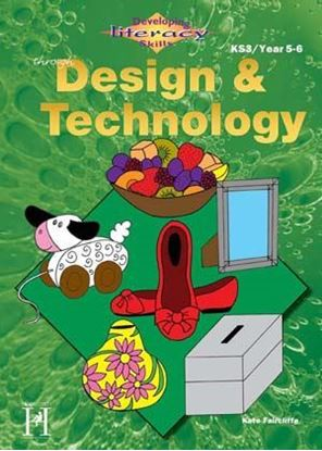Picture of Developing Literacy Skills Through Design & Technology Years 5-6 KS2