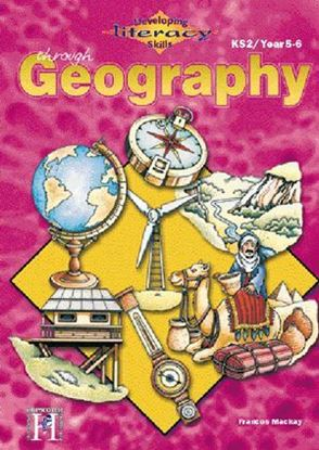 Picture of Developing Literacy Skills Through Geography Years 5-6