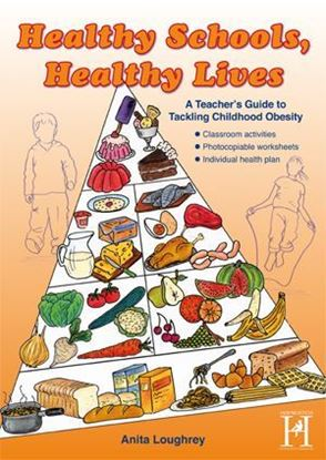 Picture of Healthy Schools, Healthy Lives - A Teacher's Guide To Tackling Childhood Obesity
