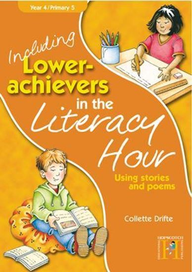 Picture of Including Lower Achievers In The Literacy Hour Year 4: Using Stories & Poems