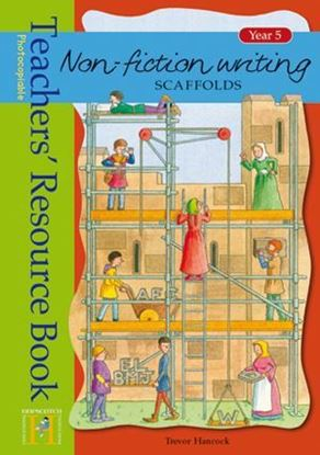 Picture of Non Fiction Writing Scaffolds - Teacher's Resource Book Year 5