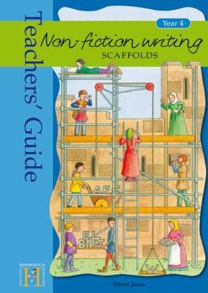 Picture of Non Fiction Writing Scaffolds Teachers Guide Year 4