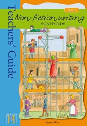Picture of Non Fiction Writing Scaffolds - Teachers Guide Year 3