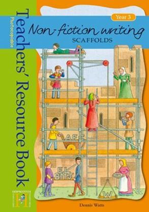 Picture of Non Fiction Writing Scaffolds - Teachers Resource Book Year 3
