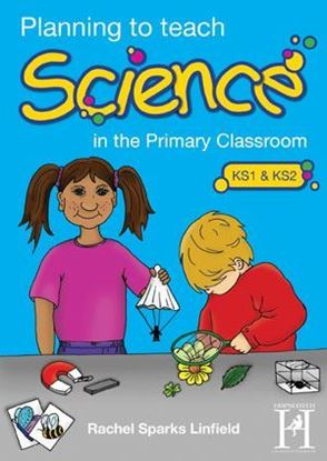Picture of Planning To Teach Science In The Primary Classroom