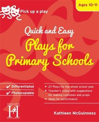 Picture of Pick Up A Play: Quick and Easy Plays For Primary Schools - Ages 10-11