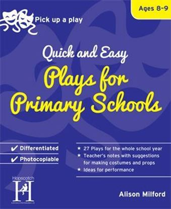 Picture of Pick Up A Play: Quick and Easy Plays For Primary Schools - Ages 8-9