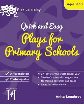 Picture of Pick Up A Play: Quick and Easy Plays For Primary Schools - Ages 9-10