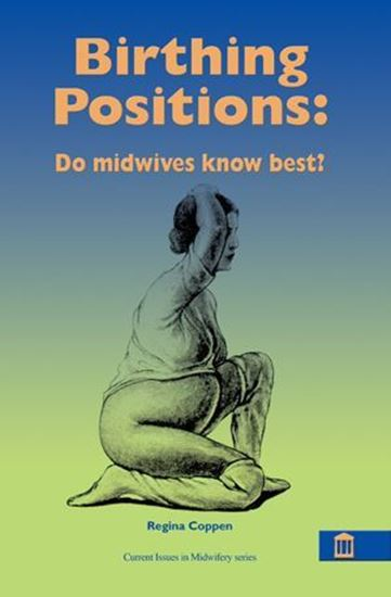 Picture of Birthing Positions: Do Midwives Know Best?