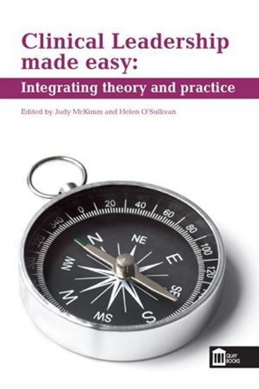 Picture of Clinical Leadership Made Easy: Integrating Theory and Practice