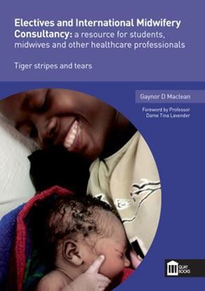 Picture of Electives & International Midwifery Consultancy: A Resource for Students, Midwives and Other Health Professionals