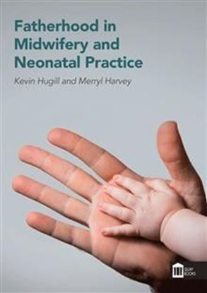 Picture of Fatherhood in Midwifery and Neonatal Practice