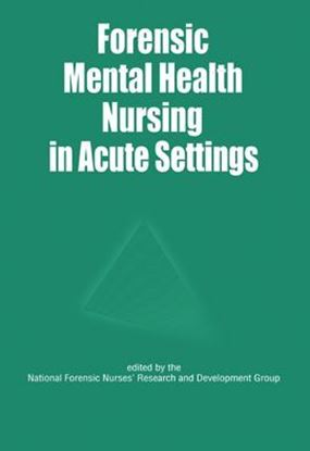 Picture of Forensic Mental Health Nursing in Acute Settings: Aspects of Acute Care