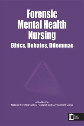 Picture of Forensic Mental Health Nursing: Ethics, Debates, Dilemmas
