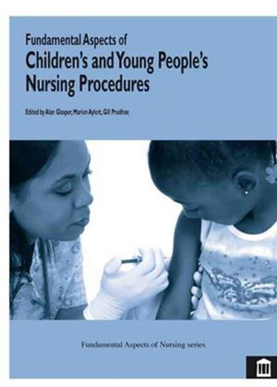 Picture of Fundamental Aspects Of Childrens and Young Peoples Nursing Procedures