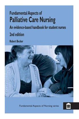 Picture of Fundamental Aspects of Palliative Care Nursing 2nd Edition: An Evidence Based Handbook For Student Nurses