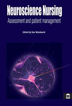 Picture of Neuroscience Nursing: Assessment and Patient Management