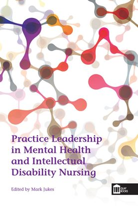 Picture of Practice Leadership in Mental Health and Intellectual Disability Nursing