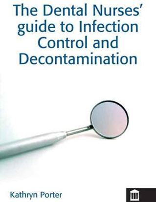 Picture of The Dental Nurses' Guide to Infection Control and Decontamination