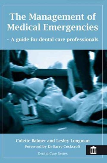 Picture of The Management of Medical Emergencies: A Guide For Dental Care Professionals