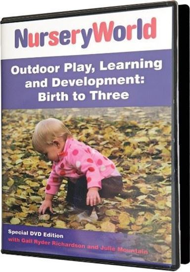 Picture of Outdoor Play, Learning and Development: Birth to Three